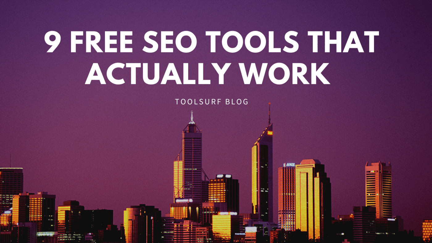 9 FREE SEO Tools That Actually Work (If only we'd known this earlier)