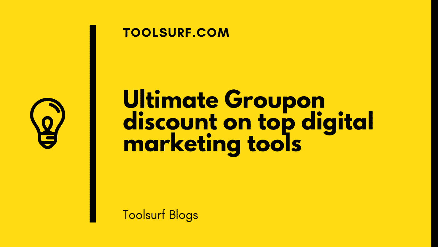 Ultimate Groupon discount on top digital marketing tools